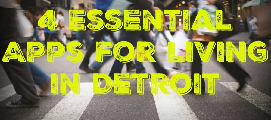 4 Essential Apps for Living in Detroit
