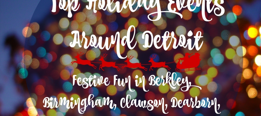 Top Holiday Events Around Detroit