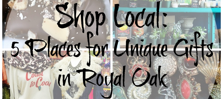Shop Local: 5 Places for Unique Gifts in Royal Oak