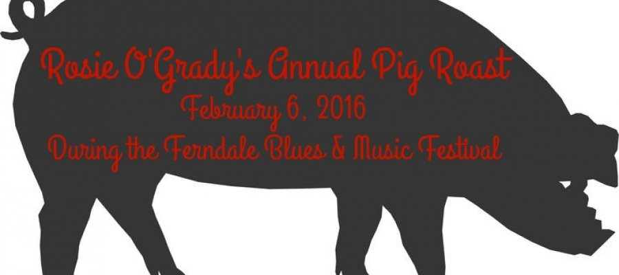 Ferndale Blues and Music Festival: Rosie O'Grady's Pig Roast
