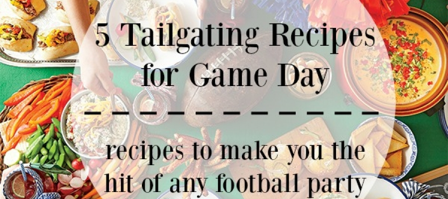5 Tailgating Recipes for Game Day