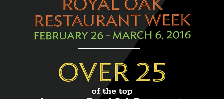 Can't Miss Event: Royal Oak Restaurant Week 2016